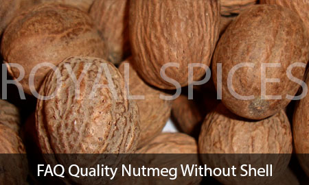 FAQ Quality Nutmeg Without Shell